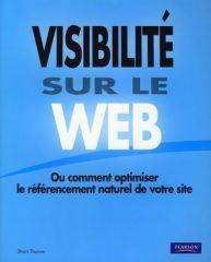 Etre visible sur le web ou comment optimiser le rfrencement naturel ?